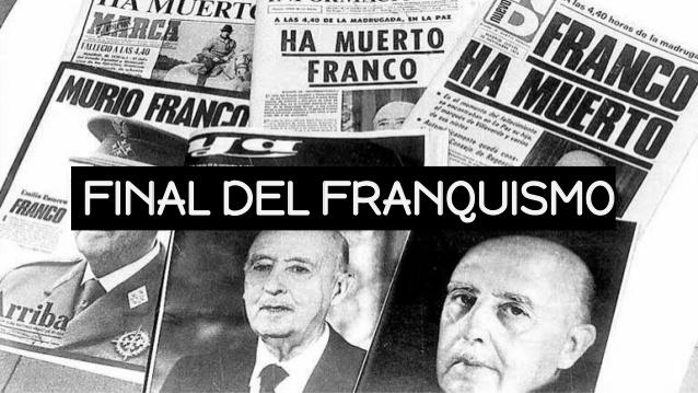 FINAL DEL FRANQUISMO